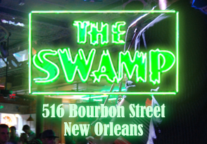 The Bourbon Swamp 516 Bourbon Street, New Orleans LA 70130 504-267-5075