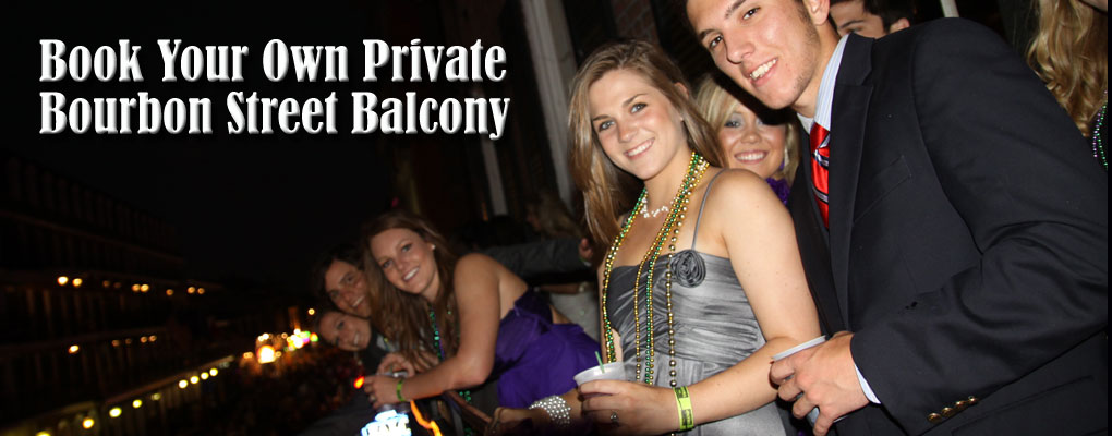 book your own private bourbon street balcony