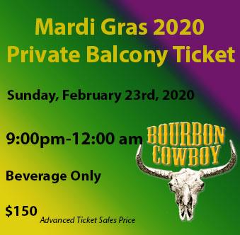 Best Bourbon 2020 Mardi Gras Balcony 2 23 20(9:00pm 12:00am)   Bourbon' Best