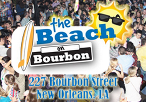 The Beach on Bourbon 227 Bourbon Street, New Orleans LA 70130 504-523-3800